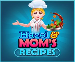 HAZEL AND MOM'S RECIPES