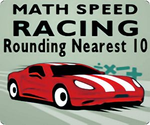 MATH SPEED RACING ROUNDING 10